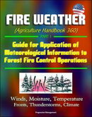 Fire Weather (Agriculture Handbook 360) Part 1 - Guide for Application of Meteorological Information to Fore…