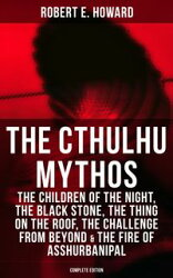 THE CTHULHU MYTHOS: The Children of the Night, The Black Stone, The Thing on the Roof, The Challenge From Be…