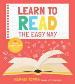 Learn to Read the Easy Way60 Exciting Phonics-Based Activities for Kids【電子書籍】[ Heather McAvan ]