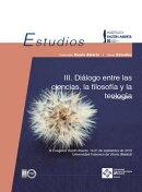 III Diálogo entre las ciencias, la filosofía y la teología. Volumen II