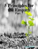 5 Principles for the Empath: Part 7
