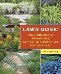 LawnGone!Low-Maintenance,Sustainable,AttractiveAlternativesforYourYard