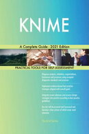 KNIME A Complete Guide - 2021 Edition