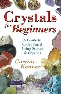 CrystalsforBeginners:AGuidetoCollecting&UsingStones&CrystalsAGuidetoCollecting&UsingStones&Crystals