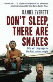 Don't Sleep, There are SnakesLife and Language in the Amazonian Jungle【電子書籍】[ Daniel Everett ]