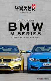 Road & Track Iconic Cars: BMW M Series【電子書籍】