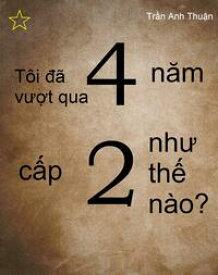 T?i ?? tr?i qua 4 n?m c?p 2 nh? th? n?o?【電子書籍】[ Tr?n Anh Thu?n ]