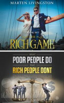 The Rich Game - What Poor People Do That Rich People Don't
