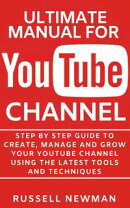 ULTIMATE MANUAL FOR YOUTUBE CHANNEL