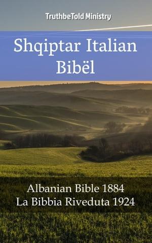 Bibla Shqiptaro ItalianeBibla Shqiptare 1884 - La Bibbia Riveduta 1924【電子書籍】[ TruthBeTold Ministry ]