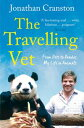 The Travelling VetFrom pets to pandas, my life in animals【電子書籍】[ Jonathan Cranston ]