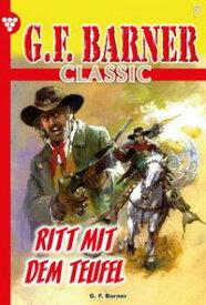 G.F. Barner Classic 7 ? WesternRitt mit dem Teufel【電子書籍】[ G.F. Barner ]