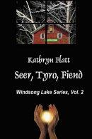 Seer, Tyro, Fiend: Windsong Lake Series, Vol. II