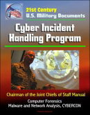 21st Century U.S. Military Documents: Cyber Incident Handling Program (Chairman of the Joint Chiefs of Staff…