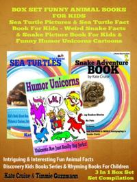 Box Set Funny Animal Books For Kids: Sea Turtle Pictures & Sea Turtle Fact Book Kids - Weird Snake Facts & Snake Picture Book For Kids & Funny Humor Unicorns CartoonsDiscovery Kids Books【電子書籍】[ Kate Cruise ]