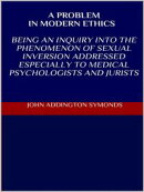 A problem in modern ethics. Being an inquiry into the phenomenon of sexual inversion addressed especially to…