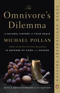 The Omnivore's Dilemma: A Natural History of Four MealsA Natural History of Four Meals【電子書籍】[ Michael Pollan ]