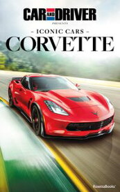 Iconic Cars: Corvette【電子書籍】[ Car and Driver ]