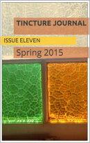 Tincture Journal Issue Eleven (Spring 2015)