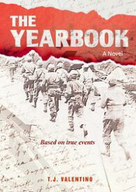 The YearbookBased on true events【電子書籍】[ T.J. Valentino ]