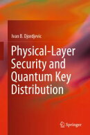 Physical-Layer Security and Quantum Key Distribution