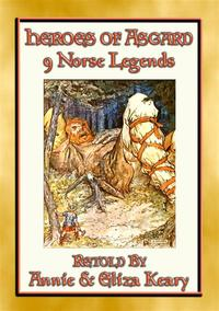 THE HEROES OF ASGARD - 9 of the most popular Norse & Viking legends【電子書籍】[ Anon E. Mouse ]