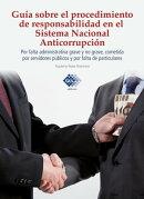 Guía sobre el procedimiento de responsabilidad en el sistema nacional anticorrupción, por falta administra…