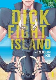 Dick Fight Island, Vol. 1 (Yaoi Manga)【電子書籍】[ Reibun Ike ]