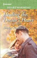 Healing The Doctor's Heart (Mills & Boon Heartwarming)