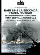 Bari 1943: la seconda Pearl Harbor