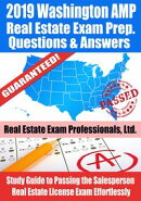 2019 Washington AMP Real Estate Exam Prep Questions, Answers & Explanations: Study Guide to Passing the Salesperson Real Estate License Exam Effortlessly