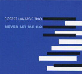 澤野工房 Jazz Collection◆「NEVER LET ME GO」ロバート・ラカトシュ・トリオ AS066【クロネコDM便】