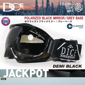 DICE ダイス ゴーグル JACKPOT ジャックポット カラー DEMI BLACK POLARIZED BLACK MIRROR/GREY BASE ポラライズドブラックミラー/グレーベース 【ダイス ジャックポット】【2015 アーリー 限定 スノーボード