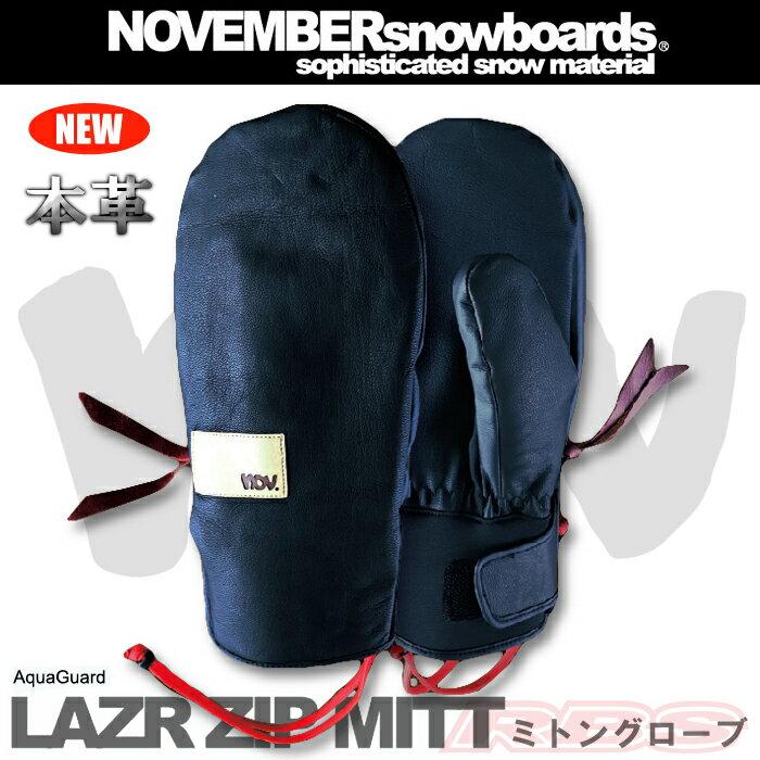 17-18 NOVEMBER グローブ LAZR ZIP MITT レザージップミット 【ノーベンバー ノベンバー】【スノーボード ミトングローブ】【日本正規品 即納】