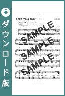 【ダウンロード楽譜】 Take Your Way/livetune adding Fukase(ピアノソロ譜 初級2)
