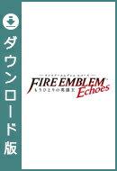 [3DS] ファイアーエムブレム Echoes もうひとりの英雄王 (ダウンロード版)  ※3,000ポイントまでご利用可