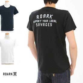 【増税前キャンペーン】【20%OFFセール】ロアーク リバイバル ROARK REVIVAL Tシャツ LOCAL SAVAGES バックプリント Tシャツ RTJ201【プリントTシャツ TEE】【ストリート スケーター】SALE メンズ