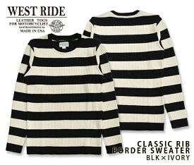 【WEST RIDE/ウエストライド】セーター/ CLASSIC RIB BORDER SWEATER BLK×IVORY★REAL DEAL
