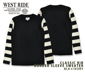 【WEST RIDE/ウエストライド】セーター/ CLASSIC RIB BORDER SLEEVE SWEATER BLK×IVORY★REAL DEAL