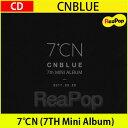 送料無料【3次予約】CNBLUE 7℃N (7TH Mini Album)7集ミニアルバム【K-POP】【CD】【発売3月21】【4月中発送】