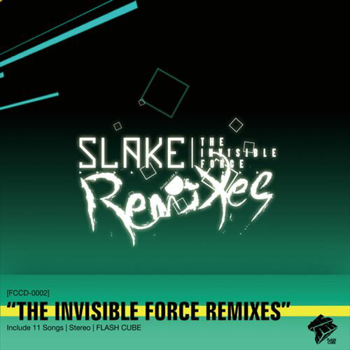 【メール便送料無料!】「SLAKE THE INVISIBLE FORCE REMIXES」SLAKE/リミックス/nouvo nude/beatmania ビートマニア/FLASH CUBE フラッシュ キューブ/ダンス/クラブ/DJ