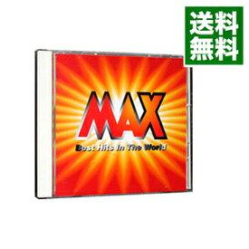 【中古】MAX−ベスト・ヒッツ・イン・ザ・ワールド / オムニバス