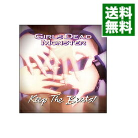 【中古】Keep The Beats! / Girls Dead Monster
