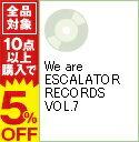 【中古】We are ESCALATOR RECORDS VOL.7 / オムニバス