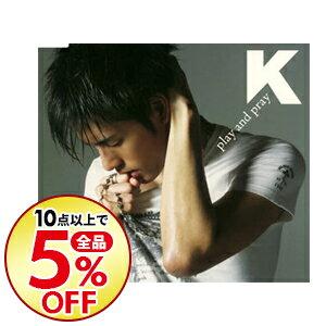 【中古】Play&Pray / K