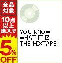 【中古】YOU KNOW WHAT IT IZ THE MIXTAPE / DJ TY−KOH