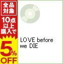 【中古】LOVE before we DIE / moumoon