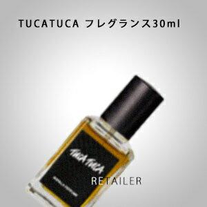 ♪ 30ml【LUSH】ラッシュTUCATUCA フレグランス30ml<香水>