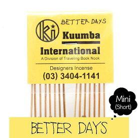 KUUMBA クンバ|INCENSE mini (BETTER DAYS)(お香 ミニサイズ)