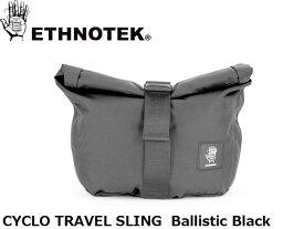 送料無料 エスノテック ETHNOTEK ショルダーバッグ ボディバッグ Cyclo Travel Sling Ballistic Black シクロ トラベルスリング バリスティックブラック ワンショルダー カバン 鞄 ETH19730023001000